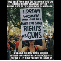 The ignorance nowadays just baffles me. ------------ MakeAmericaGreatAgain MAGA HillaryForPrison2016 Nobama BuildTheWall Merica USA Trump2016 TrumpPence2016 BlueLivesMatter AllLivesMatter DonaldTrump Deplorables DeplorableLivesMatter: OKAY THEN, FROMTHIS DAY FORWARD, YOU CAN  NO LONGERBOARDIAN AIRPLANE, ENTER A  POLLING PLACE GO TO SCHOOLTENTERA COURTROOM  I DREAM  WOMEN  WILL ONE DAY  HAVE THE SAME  RIGHTS  BE AROUND CHILDREN RIDE IN AVEHICLE  WITHOUT SOMEONE WITH ALICENSE TOPOSSESS  YOU, AND IFLEFT ALONE YOU MUST BE LOCKED UR The ignorance nowadays just baffles me. ------------ MakeAmericaGreatAgain MAGA HillaryForPrison2016 Nobama BuildTheWall Merica USA Trump2016 TrumpPence2016 BlueLivesMatter AllLivesMatter DonaldTrump Deplorables DeplorableLivesMatter
