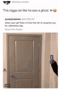 Saw, Valentine's Day, and Ghost: @okeke ronaldo  This nigga ran like he saw a ghost  ayodejiadeleke @AYXDEJ57  when your girl flies in from the UK to surprise you  for valentines day  Show this thread  0:40 My man couldn't believe his eyes 😍