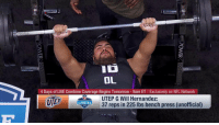 Memes, Nfl, and Live: OL  4 Days of LIVE Combine Coverage Begins Tomorrow -9am ET Exclusively on NFL Network  UTEP G Will Hernandez:  COMBINE  37 reps in 225 lbs bench press (unofficial) 🏋️🏋️🏋️   @UTEPFB's @willhernandez76 (@MikeMayock's #4 interior OL) led all offensive linemen with 37 reps on the bench press!  📺: @nflnetwork #NFLCombine https://t.co/gKR9vAiK29