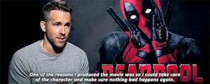 Bad, Love, and Target: OL  One of the reasons I produced the movie was so I could take care  of the character and make sure nothing bad happens again.  Lett mishasminions:  scarletts:  I'm very protective of Deadpool. As much as I love the idea of a crossover film, it has to be organic and right.   BLESS YOU, RYAN REYNOLDS