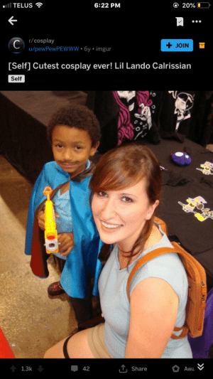 Cosplay, Imgur, and Old: ol TELUS  20%  6:22 PM  C)cosplay  u/pewPewPEWwW 6y imgur  + JOIN  [Self] Cutest cosplay ever! Lil Lando Calrissian  Self  T.Share  1.3k  42  Awa I 6y old post of me dressed as lando