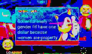 Meme, Sonic, and Another: olan very  gender l'i have one  dallar because  wornen areproperty  LOADING Another Sonic meme, I know