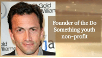 Birthday, Memes, and Happy: old  illiam  old  illiam  Founder of the Do  Something you  non-profit Happy 50th Birthday to Andrew Shue, star of Melrose Place!