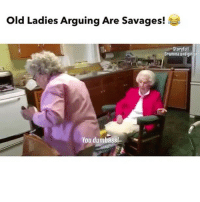 Arguing, Memes, and Omg: old Ladies Arguing Are Savages!  Storyfull  Gramma and ginga  You dumbass! ⠀ 🌱OMG IM DYING HAHA! 😂 ✅By @storyful