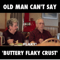 Are they baked?: OLD MAN CAN'T SAY  FLAKY!  BUTTERY FLAKY CRUST Are they baked?