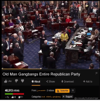 Gangbang, Old Man, and Party: Old Man Gangbangs Entire Republican Party  LikeAbout Share Download +Add to  48,513 VIEws  From._ mcain69-2 videos  Subscribe  Categories: scat, elderly, gangbang Suggest  @a.sexually frustrated.tiger