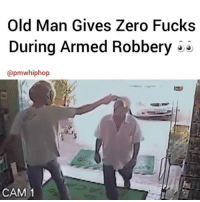 Man pays no mind to armed robber @pmwhiphop @pmwhiphop: Old Man Gives Zero Fucks  During Armed Robbery  @pmwhiphop  CAM 1 Man pays no mind to armed robber @pmwhiphop @pmwhiphop