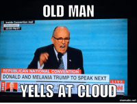 Real-life Abe Simpson: OLD MAN  Inside Convention Hall  Cleveland  10:09 PM ET  REPUBLICAN NATIONAL CONVENTION  DONALD AND MELANIA TRUMP TO SPEAK NEXT  LIVE  YELLS AT CLOUD  mematic net Real-life Abe Simpson
