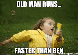 Meme, Old Man, and Girl: OLD MAN RUNS  FASTER THAN BEN  eshappen.com Old Man Runs... Faster than Ben meme - Chubby Bubbles Girl (22356 ...