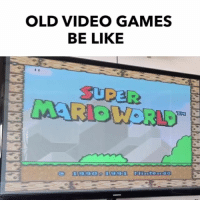 Be Like, Friends, and Memes: OLD VIDEO GAMES  BE LIKE  SUPER  199 1991. SNES over XBOX ONE I guess 😂 TAG YOUR FRIENDS 🎮🤘 (w- @dj.distracted, @samytrill, @youssefsabry_) teamkingcooper
