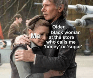 Love, Black, and Sugar: Older  black woman  Meat the store  who calls me  honey' or 'sugar Love that lady