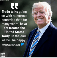 "Memes, News, and Fox News: Oliver Contreras/SIPA/AP  Trade talks going  on with numerous  countries that, tor  many years, have  not treated the  United States  fairly. In the end,  all will be happy!  @realDonaldTrump  FOX  NEWS President Donald J. Trump​ tweeted about ""trade talks"" on Monday night, assuring that ""in the end, all will be happy."""