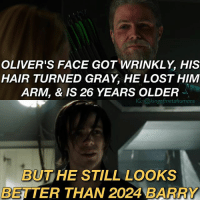 Not to mention Oliver doesn't have a speedsters decelerated aging or metahuman healing factor.😂 I know I'm not the only that didn't like 2024 Spiderman 3 Barry. Hopefully we'll see an actually old version of Barry (maybe the one that sent Rip Hunter that message) or a version from Bart Allen's time & hopefully he'll look more like 2046 Ollie. ⚡️🏹 oliverqueen stephenamell greenarrow arrow legendsoftomorrow saralance caitylotz whitecanary flash barryallen theflash flashpoint savitar futureflash justiceleague reverseflash: OLIVER'S FACE GOT WRINKLY, HIS  HAIR TURNED GRAY, HE LOST HIM  ARM, & IS 26 YEARS OLDER  IG: @kingofmetahumans  BUTHE STILL LOOKS  BETTER THAN 2024 BARRY Not to mention Oliver doesn't have a speedsters decelerated aging or metahuman healing factor.😂 I know I'm not the only that didn't like 2024 Spiderman 3 Barry. Hopefully we'll see an actually old version of Barry (maybe the one that sent Rip Hunter that message) or a version from Bart Allen's time & hopefully he'll look more like 2046 Ollie. ⚡️🏹 oliverqueen stephenamell greenarrow arrow legendsoftomorrow saralance caitylotz whitecanary flash barryallen theflash flashpoint savitar futureflash justiceleague reverseflash