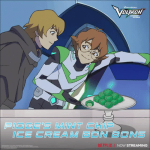 Birthday, Target, and Tumblr: OLTRON  ICE CREAM BON BONS  ETFLIX  NOW STREAMING voltron:  Green the cube…for dessert! Learn how to make Mint Chip Ice Cream Bon Bons to celebrate Pidge's birthday on Tuesday! #VoltronPidgeBirthday
