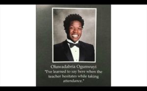 """What a legend: Oluwadabria Ogunwuyi  """"I've learned to say here when the  teacher hesitates while taking  attendance."""" What a legend"""
