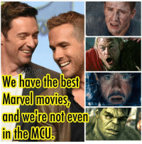 MEME TIME. meme courtesy of @562comics. The harsh truth. meme memetime deadpool wolverine loganmovie deadpoolmovie fox superhero marvel marvelcomics marveluniverse marvelnation pictureoftheday photooftheday comicbookart comicbooks funny: Om  We have the best  Marvel movies  and were not  even  in the MCU MEME TIME. meme courtesy of @562comics. The harsh truth. meme memetime deadpool wolverine loganmovie deadpoolmovie fox superhero marvel marvelcomics marveluniverse marvelnation pictureoftheday photooftheday comicbookart comicbooks funny