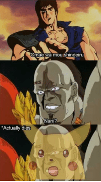 omae-wa-mou-shindeiru: Omae wa mou shindeiru  Nani?  Actually dies
