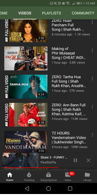Community, Funny, and Videos: OME  VIDEOS  PLAYLISTS  COMMUNITY  ZERO: Husn  Parcham Full  Song I Shah Rukh  8 minutes ago 1.1K views  PARCHIM  2:50  1111),  Making of  Phir Mulaaqat  Song | CHEAT IND  1 hour ago 5.8K views  |Slis-  MAKING OF  2:00  ZERO: Tanha Hua  Full Song | Shah  Rukh Khan, Anushk  1 hour ago 27K views  O ZERC  TANHA HUA  4:24  ZERO: Ann Bann Full  Song I Shah Rukh  ZERO  ANN  BANN Knan, Katrina Kaif,..  3 hours ago 114K views  4:38  72 HOURS  Vandematram Video  | Sukhwinder Singh..  TEHBURS  MARTYR WHO NEVEREİRIEN  VANDEMATRA  M 4 hours ago 109K views  3:06  Skate 3 - FUNNY  II X  PewDiePie  Home  Trending Subscriptions  Inbox  Library