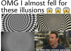 I fell for it too: OMG I almost fell for  these illusions a e  We take your privacy seriouslv I fell for it too