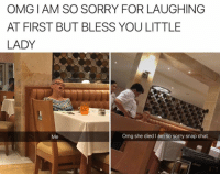 Omg, Sorry, and Chat: OMG I AM SO SORRY FOR LAUGHING  AT FIRST BUT BLESS YOU LITTLE  LADY  Me  Omg she died I am so sorry snap chat