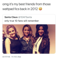 Fanfiction, Friends, and Lmao: omg it's my best friends from those  wattpad fics back in 2012  Santa Claus @1DAFSanta  only true 1D fans will remember  6/1718 11:55 PM ANYONE REMEMBER THE NIGHT-DARK FANFICTION I don't remember what it was called anymore lmao