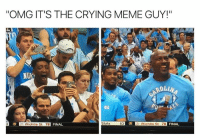 "Crying, Meme, and Omg: ""OMG IT'S THE CRYING MEME GUY!""  SRI  NON  ROLL  R 21 Wichita St 78 FINAL  State  63  3 21 Wichita St 78  FINAL LIKE Our Page Crying Jordan!"