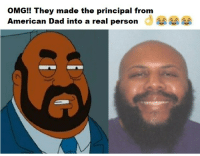 """American Dad, Dad, and Meme: OMG!! They made the principal from  American Dad into a real person d <p>Value of this meme? via /r/MemeEconomy <a href=""""http://ift.tt/2paW5p7"""">http://ift.tt/2paW5p7</a></p>"""