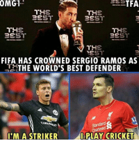 This😂😂😂: OMG1  FIFA HAS CROWNED SERGIO RAMOS AS  THE WORLD'S BEST DEFENDER  Standard &  Chartend  CHEVEILET  I'M A STRIKER  PLAY CRICKET This😂😂😂