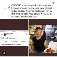 Ali, Alive, and Run: OMGGGG there was an ice storm where I  Alive and a ton of businesses were closed  today besides this Thai restaurant run by  this little old lady AND LOOK WHAT SHE  POSTED ASDKDJFHDDU  ali Verizon LTE  8:25 PM  Rice Paddy  4 hrs.  fuck yeah we open..  Like -comment Share  b Lke  Comment  O  Amanda Onusko and 1.1K others Thank you