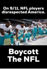 NFL: On 9/11, NFL players  disrespected America  Boycott  The NFL