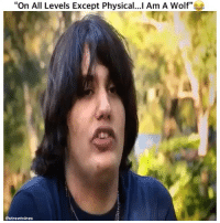 """Memes, Wolf, and Physical: """"On All Levels Except Physical I Am A Wolf""""  @streetvines - DM This To A Friend😂 Follow 👉 @stonerjoke"""