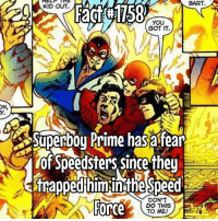 Memes, Bart, and 🤖: ON  BART.  KID OUT.  YOU  GOT IT.  Superboy Prime hasatear  Cof Speedsters Sincemey E  DON'T  DO THIS  Horce  TO ME I would be afraid of them too if this happened to me...