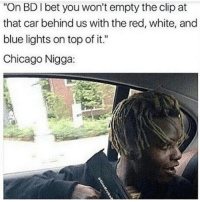"""Cars, Memes, and 🤖: """"On BDI bet you won't empty the clip at  that car behind us with the red, white, and  blue lights on top of it.""""  Chicago Nigga: Yall remember that post when I was crying about algebra 2?💀 Yo Im so close to finishing now I can't wait"""