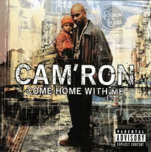 Tumblr, Blog, and History: ON  CAM RON  P ARENTAL  ADVISORY  EXPLICIT CONTENT todayinhiphophistory:  Today in Hip Hop History:Cam'ron released his third solo album Come Home With Me May 14, 2002  CLASSIC
