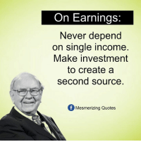 Memes, Quotes, and Inspiration: On Earnings:  Never depend  on single income  Make investment  to create a  second source  Mesmerizing Quotes Inspiration By Warren Buffett
