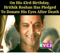 Awesome rvcjinsta: On His 43rd Birthday,  Hrithik Roshan Has Pledged  To Donate His Eyes After Death  RV CJ  www. RVCJ.COM Awesome rvcjinsta