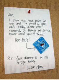 Memes, 🤖, and Epic: On  know you have grown up  now and I'm proud you  When Ashley comes oven  things get senous  make sure you're SAFE!  use this!  P S. Your dinner is in the  dae honey  LOVE Mom EPIC FAIL!
