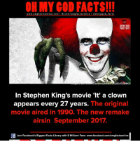 "omg facts: ON MY GOD FACTS!!!  www.omg facts online.com I fb.com/omg facts online I Goh my god-facts  FACTSITI  05  In Stephen King's movie ""It' a clown  appears every 27 years.  The original  movie aired in 1990. The new remake  airsin September 2017.  Join Facebook's Biggest Facts Library with 6 Million+ Fans- www.facebook.com/omgfactsonline"
