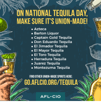 It's #NationalTequilaDay - Make sure to check the Labor 411 like we did and get some #unionmade or bottled. go.aflcio.org/tequila: ON NATIONAL TEQUILA DAY  MAKE SURE IT'S UNION-MADE!  Azteca  Barton Liquor  . Captain Gold Tequila  Don Eduardo Tequila  El Jimador Tequila  El Mayor Tequila  El Toro Tequila  . Herradura Tequila  Juarez Tequila  Montezuma Tequila  FIND OTHER UNION-MADE SPIRITS HERE:  GO.AFLCIO.ORG/TEQUILA  AFL-CIO It's #NationalTequilaDay - Make sure to check the Labor 411 like we did and get some #unionmade or bottled. go.aflcio.org/tequila