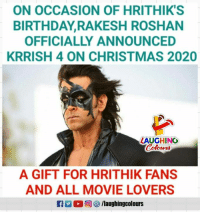 hrithik: ON OCCASION OF HRITHIK'S  BIRTHDAY,RAKESH ROSHAN  OFFICIALLY ANNOUNCED  KRRISH 4 ON CHRISTMAS 2020  LAUGHINO  A GIFT FOR HRITHIK FANS  AND ALL MOVIE LOVERS  2 0回够/laughingcolours