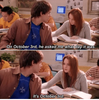 Crush, Relatable, and Asks: On October 3rd, he asked me what day it was.  It's October 3rd when my crush asks me what day it is