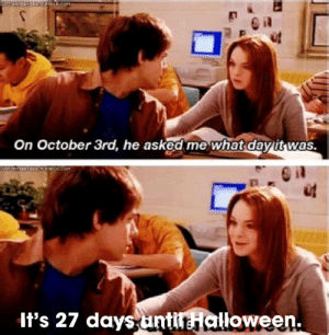 Day, October, and What: On October 3rd, he asked me  what day it was.  It's 27 daysuntilHalloween. doot doot