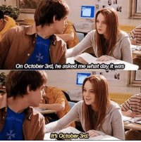 Memes, Happy, and 🤖: On October 3rd, he asked me whatday it was  Its October 3rd. Happy October 3rd meangirls goodgirlwithbadthoughts 💅