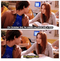 I love mean girls-mich funny tumblr textpost tumblrtextpost funnytumblrtextpost tumblrtextpostaccount f4f followme followforfollow follow4follow likeforlike like4like likesforlikes likes4likes memes funnymemes meangirls october3rd onwednesdayswewearpink: On October 3rd, he asked me whatdayit was  Its October 3rd. I love mean girls-mich funny tumblr textpost tumblrtextpost funnytumblrtextpost tumblrtextpostaccount f4f followme followforfollow follow4follow likeforlike like4like likesforlikes likes4likes memes funnymemes meangirls october3rd onwednesdayswewearpink