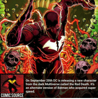 Batman, Disney, and Facts: On September 20th DC is releasing a new character  from the dark Multiverse called the Red Death. It's  an alternate version of Batman who acquired super  speed.  COMICSOURCE This new character looks amazing! ________________________________________________________ Thor GreenLantern WonderWoman JusticeLeague DC Superman Batman Deadpool DCEU Joker Flash DeathStroke DarthVader Aquaman Robin Hulk Deadpool Like Spiderman Avengers CaptainAmerica Like4Like Facts Comics Marvel StarWars Marvel IronMan Disney Wolverine