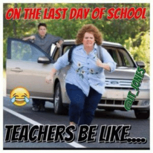 14 End of the Year Memes That Any Teacher Will Understand ...: ON THE LAST DAY OF SCHOOL  AHERSBELIKE 14 End of the Year Memes That Any Teacher Will Understand ...