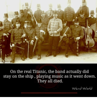 Memes, Music, and Titanic: On the real Titanic, the band actually did  stay on the ship , playing music as it went down.  They all died.  Weird World