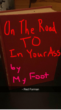 Really wanna buy this book: On The Road  In Your Ass  Foot  Red Forman Really wanna buy this book