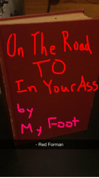Who wants to buy this: On The Road  In Your Ass  Foot  Red Forman Who wants to buy this