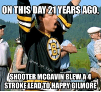 Bitch, Hockey, and Memes: ON  THIS DA AGO,  SHOOTER MCGAVIN BLEW A4  STROKE LEADTO HAPPY GILMORE THE PRICE IS WRONG BITCH Tag a bud! nhl hockey bostonbruins happygilmore